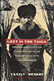 img - for Lost in the Taiga: One Russian Family's Fifty-Year Struggle for Survival and Religious Freedom in the Siberian Wilderness book / textbook / text book