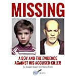 Missing: A Boy and the Evidence Against His Accused Killer | Joaquin Sapien,Hanna Trudo,Joe Sexton