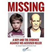 Missing: A Boy and the Evidence Against His Accused Killer | [Joaquin Sapien, Hanna Trudo, Joe Sexton]