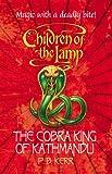 The Cobra King of Kathmandu (Children of the Lamp)