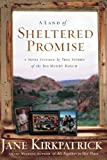 A Land of Sheltered Promise: Faith/Hope/Charity (Inspirational Novella Collection) (1578567335) by Kirkpatrick, Jane