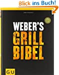 Weber's Grillbibel (GU Weber Grillen)