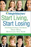 51 v3dMt1oL. SL160  Weight Watchers Start Living, Start Losing: Inspirational Stories That Will Motivate You Now
