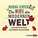 Die Werte der modernen Welt unter Berücksichtigung diverser Kleintiere Hörbuch von Marina Lewycka Gesprochen von: Simon Roden