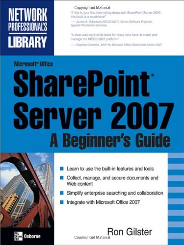 Microsoft® Office SharePoint® Server 2007: A Beginner's Guide