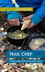 TRAIL CHEF: 50 Lightweight Backpackin...