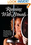 Running with Swords: The Adventures a...