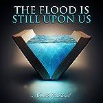 The Flood Is Still upon Us | Neville Goddard