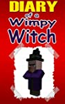 Minecraft: Diary Of A Wimpy Witch: (A...