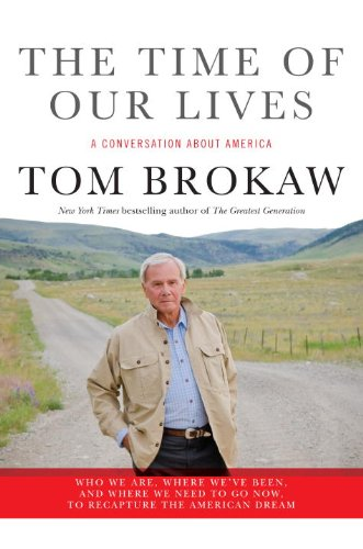 The Time of Our Lives: A conversation about America; Who we are, where we've been, and where we n…