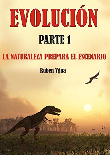 EVOLUCIÓN: LA NATURALEZA PREPARA EL ESCENARIO