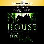 House | Frank Peretti,Ted Dekker