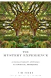 Mystery Experience: A Revolutionary Approach to Spiritual Awakening