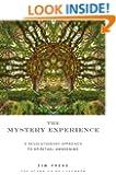 Mystery Experience: A Revolutionary Approach to Spiritual Awakening
