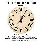 The Poetry Hour, Volume 1: Time for the Soul Hörbuch von Elizabeth Barrett Browning, Edgar Allan Poe, David Herbert Lawrence Gesprochen von: Richard Mitchley, Ghizela Rowe