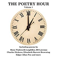 The Poetry Hour, Volume 1: Time for the Soul Audiobook by Elizabeth Barrett Browning, Edgar Allan Poe, David Herbert Lawrence Narrated by Richard Mitchley, Ghizela Rowe
