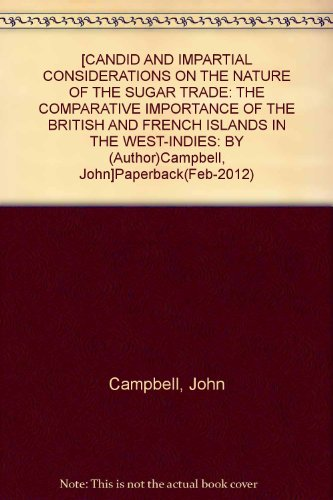 candid-and-impartial-considerations-on-the-nature-of-the-sugar-trade-the-comparative-importance-of-t
