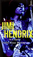 Jimi Hendrix : Vie et légende
