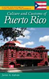 img - for Culture and Customs of Puerto Rico (Culture and Customs of Latin America and the Caribbean) book / textbook / text book
