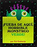 Ed Emberley Fuera de aqui, horrible monstruo verde!/ Go Away, Big Green Monster! (Oceano Travesia)