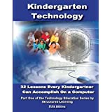 Kindergarten Technology: 32 Lessons Every Kindergartner Can Accomplish on a Computer ~ Structured Learning It...