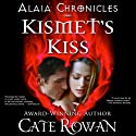 Kismet's Kiss: A Fantasy Romance: Alaia Chronicles