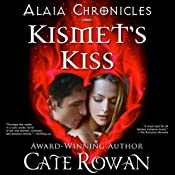 Kismet's Kiss: A Fantasy Romance: Alaia Chronicles, Book 1 | [Cate Rowan]