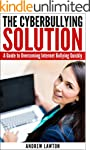 The Cyberbullying Solution: A Guide t...