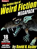 The Golden Age of Weird Fiction MEGAPACK TM, Vol. 5: David H. Keller