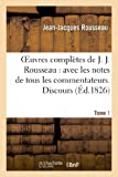 img - for Oeuvres Completes de J. J. Rousseau. T. 1 Discours (Litterature) (French Edition) book / textbook / text book