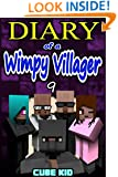 Diary of a Wimpy Villager: Book 9 (An unofficial Minecraft book): (For kids who like: Minecraft books, Minecraft diaries, Minecraft stories, Minecraft series, Minecraft fiction, Minecraft novels)