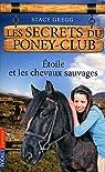 Les secrets du poney-club, tome 3 : Etoile et les chevaux sauvages par Gregg