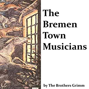 The Bremen Town Musicians | [Brothers Grimm]