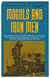 img - for Moguls and Iron Men: The Story of the First Transcontinental Railroad. 1st Ed. book / textbook / text book