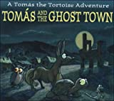 Tomas and the Ghost Town (Thomas the Tortoise Adventures)