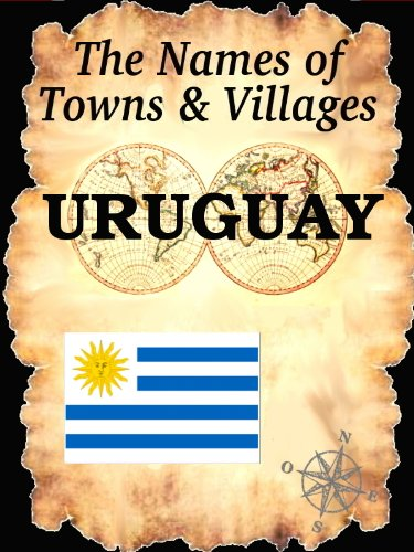 The Names of Towns & Villages: URUGUAY
