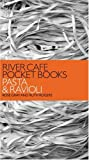 Rose Gray River Cafe Pocket Books: Pasta and Ravioli
