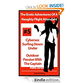 The Erotic Adventures Of A Naughty Flight Attendant - Cybersex Surfing Down Under and Outdoor Passion With The Captain (Red Erotica)