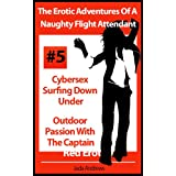 The Erotic Adventures Of A Naughty Flight Attendant - Cybersex Surfing Down Under and Outdoor Passion With The Captain (Red Erotica)by Jada Andrews