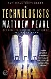 The Technologists (with bonus short story The Professor's Assassin): A Novel (081297803X) by Pearl, Matthew