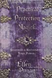 Practical Protection Magick: Guarding & Reclaiming Your Power (0738721689) by Dugan, Ellen