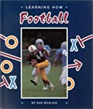 img - for Learning How: Football (Learning How Sports) by Sue Boulais (1992-09-01) book / textbook / text book