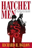 Hatchet Men: The Story of the Tong Wars in San Francisco's Chinatown