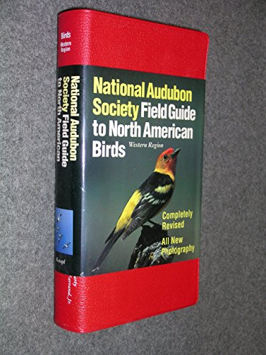 Audubon Society FIELD GUIDE TO NORTH AMERICAN BIRDS : Western Region Revised Edition