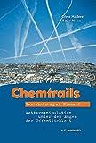 Chemtrails: Verschw�rung am Himmel? Wettermanipulation unter den Augen der �ffentlichkeit