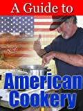 A CD GUIDE TO AMERICAN COOKERY TECHNIQUES WITH LOADS OF TASTY RECIPES