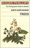 Native and Common Trees (The photographic guide to identity) (0241117585) by Phillips, Roger