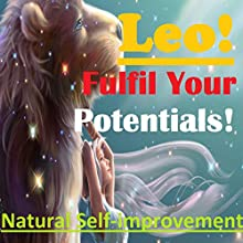 LEO True Potentials Fulfilment - Personal Development (       UNABRIDGED) by Sunny Oye Narrated by Richard Johnson