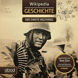 Der zweite Weltkrieg (Wikipedia Geschichte) Hörbuch