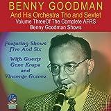 echange, troc Benny Goodman, His Orchestra, Trio & Sextet - Afrs Benny Goodman Show 3